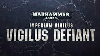 Imperium Nihilus: Vigilus Defiant - In Stores Now