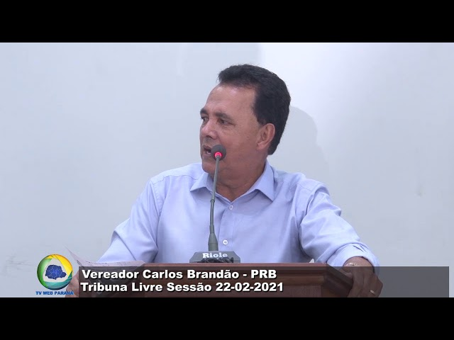Vereador Carlos Brandão   PRB Tribuna livre Sessão 22 02 2021