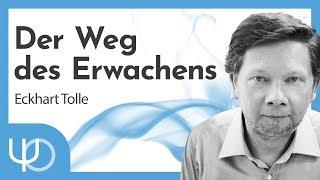 Der Weg des Erwachens ❤️💡 | Eckhart Tolle (deutsch)