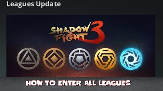 Shadow Fight 3 Official || How To Enter All League