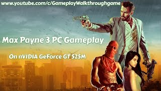 Max Payne 3 PC Gameplay On nVIDIA GeForce GT 525M