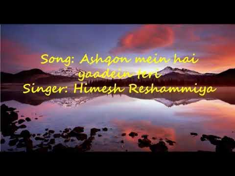 Ashqon mein Hai yaadein Teri full Sony lyrics