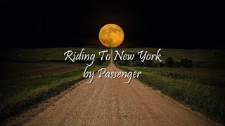 Riding To New York - Passenger Lyrics Video
