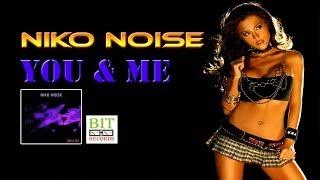 Niko Noise - You & Me (dj Mauro Vay & Luke GF remix)