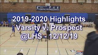 2019-2020 LHS Basketball Highlights:  Varsity vs. Prospect