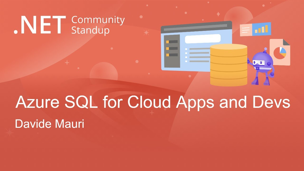 Azure SQL for Cloud-Born Applications and Developers - Entity Framework Community Standup