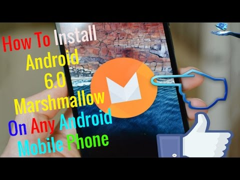 How To Install Android 6.0 Marshmallow On Any Android Device