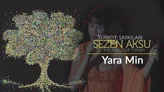 Yara Min | Türkiye Şarkıları  - The Songs of Turkey (Live)