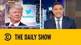 Donald Trump's 50 Tweet Tirade | The Daily Show with Trevor Noah