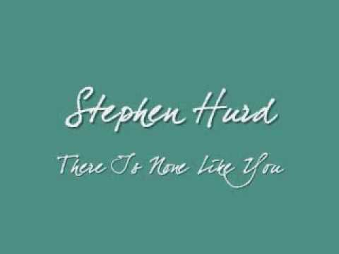 Stephen Hurd - There Is None Like You