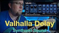Valhalla Delay (Tape, Digital, Analog Delay, Modulation and Reverb) Plugin Preset Sounds