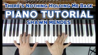 """There's Nothing Holding Me Back"" - Complete Piano tutorial + sheet music - Shawn Mendes"