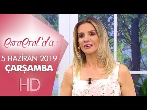 Esra Erol'da 5 Haziran 2019   Çarşamba