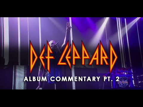 DEF LEPPARD Album Commentary (Part 2)
