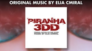 Piranha 3DD - Official Score Preview - ELIA CMIRAL
