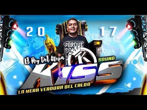 KISS SOUND 2017 ESPECIAL FIN DE AÑO EL REY DEL WEPA