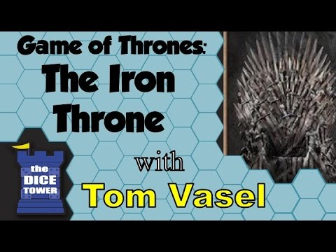 Game of Thrones: The Iron Throne Review - with Tom Vasel