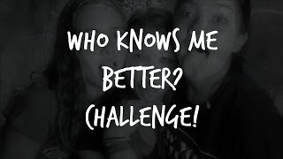 Who Knows Me Better? !! CHALLENGE!!