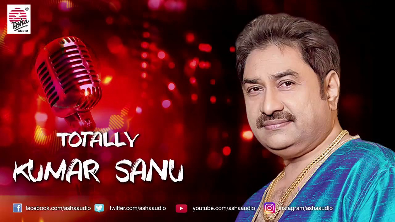 Totally Kumar Sanu Best Of Sanu Hit Bengali Songs Youtube