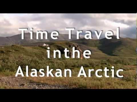 Time Travel, Alaska Arctic - Unravel Travel TV
