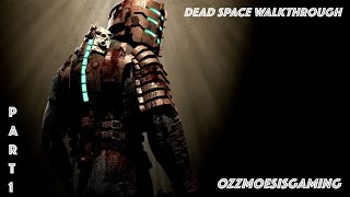 Dead Space - Walkthrough Gameplay (PART 1) - XBOX ONE - [1080p 60fps]