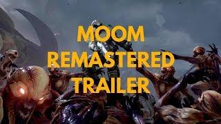 MooM 1 : Remastered Trailer