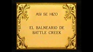 Así se hizo El balneario de Battle Creek (Making of)