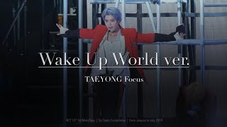 [4K] Wake Up - World ver. 6 States Compilation / TAEYONG focus fancam 태용 직캠 / NCT 127 1st World Tour