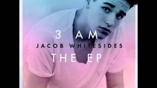Your Body is a Wonderland - Jacob Whitesides (3 AM THE EP )