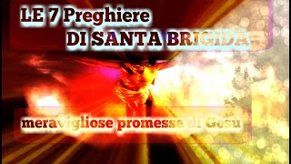 LE 7 Preghiere DI SANTA BRIGIDA meravigliose promesse di Gesù