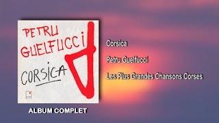 Petru Guelfucci - Corsica - Album Complet