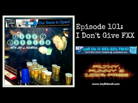 'Hard 2 Swallow with Jay J. Bidwell' Episode 101: I Don't Give FXX
