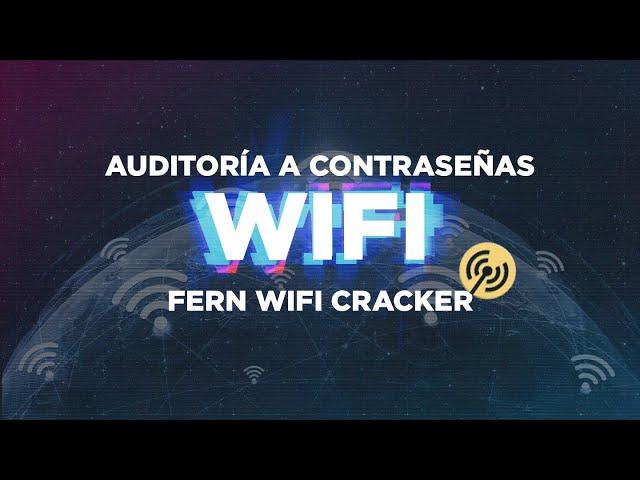 ¿Cómo hacer auditoría a las contraseñas de wifi con Fern Wifi cracker?