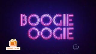 Boogie Oogie - Tema de Abertura (Completo)