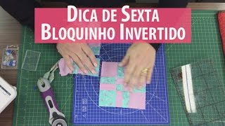 PAP Bloco Invertido e Sorteio (Tutorial Patchwork)