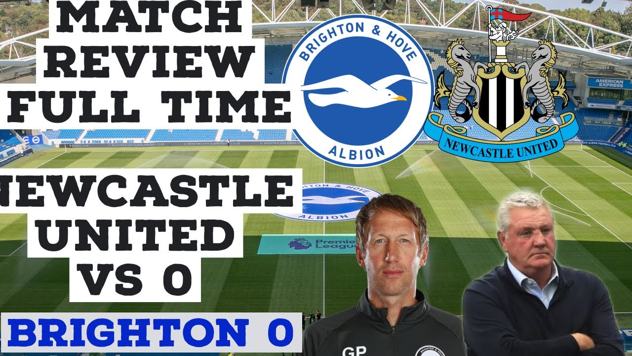 Brighton 0 Vs Newcastle United 0 full time - YouTube
