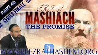 ERA OF MASHIACH (40) THE PROMISE