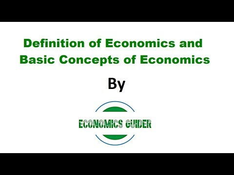 Definition of economics and basic concepts of economics