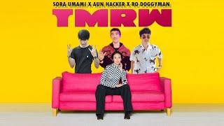TMRW (ทูมอร์โรว์) : (Cover) SORA UMAMI X AUN HACKER X RO DOGGYMAN