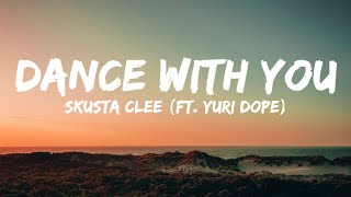 Dance With You - Skusta Clee ft. Yuri Dope (Prod. Flip-D) (Lyrics)