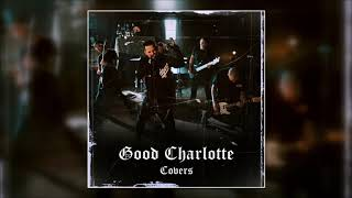 Good Charlotte - Covers (Full Album)