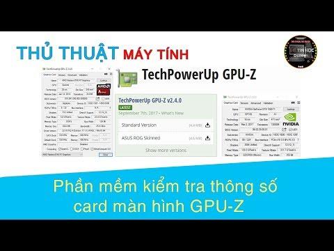 Thủ thuật máy tính | #08 - Phần mềm kiểm tra thông số card màn hình GPU-Z
