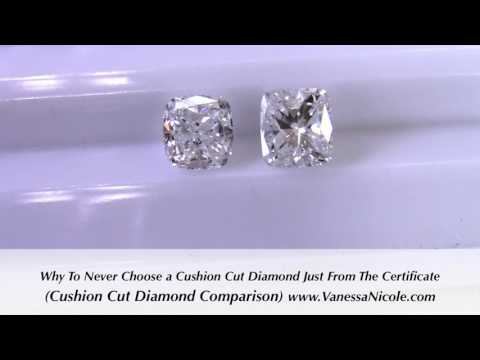 Cushion Cut Diamond Comparison – Why Never to Choose a Cushion Cut Diamond Just From The Certificate