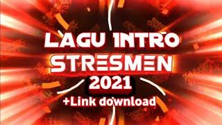 Download Lagu Intro Stresmen Terbaru 2021