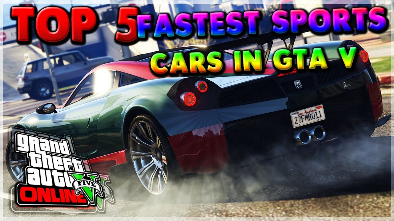 Gta Top Fastest Sports Cars Gta V Best Racing Cars Youtube