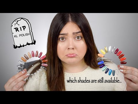 KL POLISH IS ENDING   WHICH SHADES ARE STILL AVAILABLE
