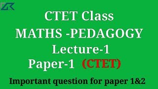 CTET Maths-pedagogy lecture 1 || बेसिक गणित-1 || Maths for All TET exams Lecture