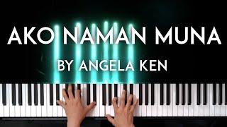 Ako Naman Muna by Angela Ken piano cover with free sheet music видео