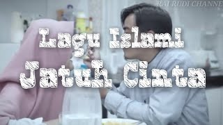Download lagu LAGU ISLAMI ASLI BIKIN BAPER 😂😂 || JATUH CINTA