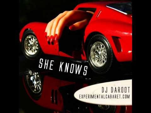 DaRoot - She Knows (Experimental Cabaret - 2013)